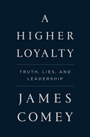 A higher loyalty [Playaway] : truth, lies, and leadership