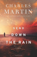 Send Down the Rain: New from the author of The Mountain Between Us and the New York Times bestselle