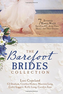 The Barefoot Brides Collection : 7 Eccentric Women Would Sacrifice All-even Their Shoes-for Their Dreams