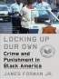 Locking Up Our Own [eBook] : Crime And Punishment In Black America