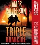 Triple homicide [CD book] : from the case files of Alex Cross, Michael Bennett, and the Women's Murder Club