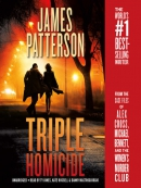 Triple homicide [eAudio] : from the case files of Alex Cross, Michael Bennett, and the Women's Murder Club