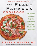 The plant paradox cookbook : 100 delicious recipes to help you lose weight, heal your gut, and live lectin-free