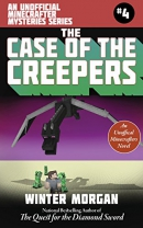 The Case of the Creepers: An Unofficial Minecrafters Mysteries Series, Book Four