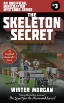 The Skeleton Secret: An Unofficial Minecrafters Mysteries Series, Book Three
