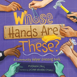 Whose Hands Are These? : A Community Helper Guessing Book