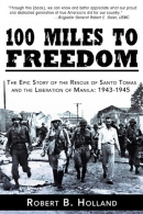 100 Miles to Freedom: The Epic Story of the Rescue of Santo Tomas and the Liberation of Manila: 194