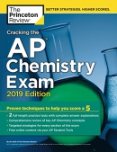 Cracking the AP Chemistry Exam, 2019 Edition: Practice Tests & Proven Techniques to Help You Sc