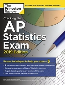Cracking the AP Statistics Exam, 2019 Edition: Practice Tests & Proven Techniques to Help You S