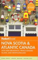 Fodor's Nova Scotia & Atlantic Canada: with New Brunswick, Prince Edward Island, and Newfoundla