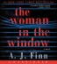 The Woman In The Window [CD Book] : A Novel