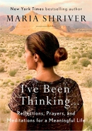 I've Been Thinking . . .: Reflections, Prayers, and Meditations for a Meaningful Life