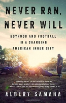 Never Ran, Never Will: Boyhood and Football in a Changing American Inner City