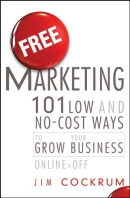Free Marketing [CD Book] : 101 Low And No-cost Ways To Grow Your Business, Online & Off