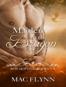Maiden to the Dragon--Box Set One--Books 1--4