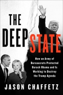 The Deep State: How an Army of Bureaucrats Protected Barack Obama and Is Working to Destroy the Tru