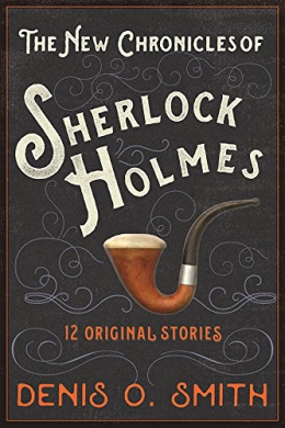 The Mammoth Book Of The New Chronicles Of Sherlock Holmes : 12 Original Stories