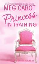 Princess Diaries, Volume VI: Princess in Training, The