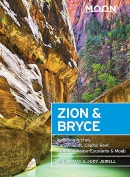Moon Zion & Bryce: Including Arches, Canyonlands, Capitol Reef, Grand Staircase-Escalante &