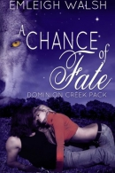 A Chance of Fate: Dominion Creek Pack Book 1