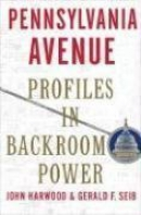 Pennsylvania Avenue: Profiles in Backroom Power