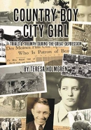 Country Boy, City Girl: Trials and Triumphs During The Great Depression