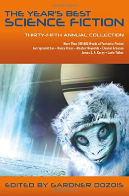 The Year's Best Science Fiction : Thirty-fifth Annual Collection