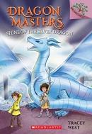 Shine of the Silver Dragon: A Branches Book