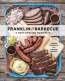 Franklin Barbecue : A Meat-smoking Manifesto