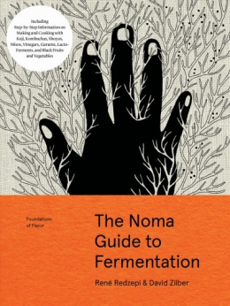 The Noma Guide To Fermentation : Foundations Of Flavor