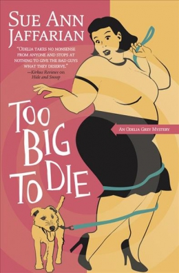 Too Big To Die : An Odelia Grey Mystery