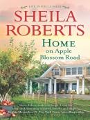 Home on Apple Blossom Road--A Novel