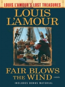 Fair Blows the Wind (Louis L; Amour; s Lost Treasures)