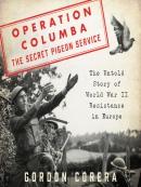 Operation Columba—The Secret Pigeon Service
