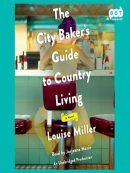 The City Baker; s Guide to Country Living
