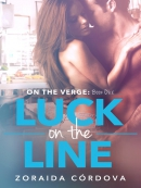 Luck on the Line--On the Verge--Book One