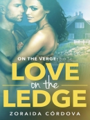Love on the Ledge--On the Verge--Book Two