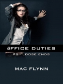 Loose Ends--Office Duties, Book 8