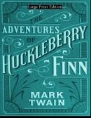 The adventures of Huckleberry Finn [large print]