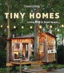 Tiny homes : living big in small spaces