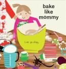 Bake like mommy