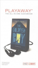 The goldfish boy [Playaway]