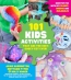 101 Kids Activities That Are The Ooey, Gooey-est Ever! : Nonstop Fun With DIY Slimes, Doughs And Moldables