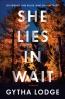 She Lies In Wait : A Novel