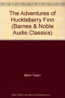 The adventures of Huckleberry Finn [CD book]