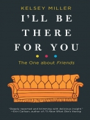 I; ll Be There for You--The One about Friends