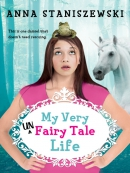 My Very UnFairy Tale Life Series, Book 1