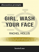 Girl, Wash Your Face--Stop Believing the Lies About Who You Are so You Can Become Who You Were Meant to Be--Discussion Prompts