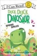 Duck, duck, dinosaur : spring smiles
