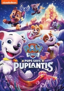 Paw patrol [DVD]. Pups save Puplantis.